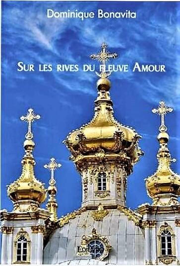 """Mon second Roman : """" Sur les Rives du Fleuve Amour"""""""