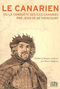 Le roi des Canaries : Jean de Bethencourt