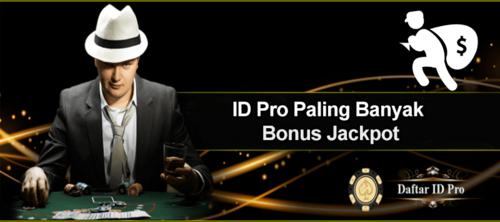ID Pro Paling Banyak Bonus Jackpot
