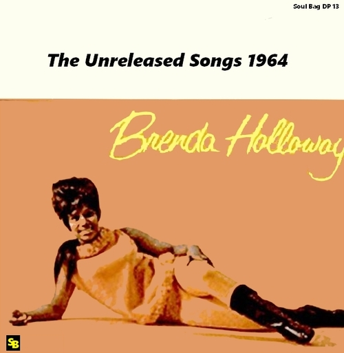 "Brenda Holloway : CD "" Unreleased Songs : 1964 "" Soul Bag Records DP 13 [ FR ]"