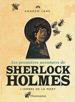 Les premières aventures de Sherlock Holmes - L'ombre de la mort - Auteur Andrew LANE - Flammarion Jeunesse