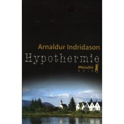 Arnaldur Indridason, Hypothermie, Métailié