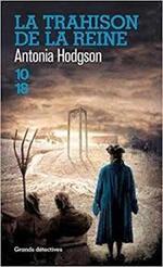 Antonia Hodgson, La trahison de la reine, 10-18