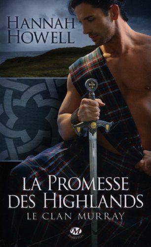 Le Clan Murray, tome 1 : la Promesse des Highlands - Hannah Howell