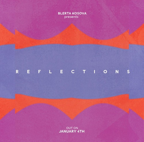 Reflections - le nouveau single de Blerta Kosova