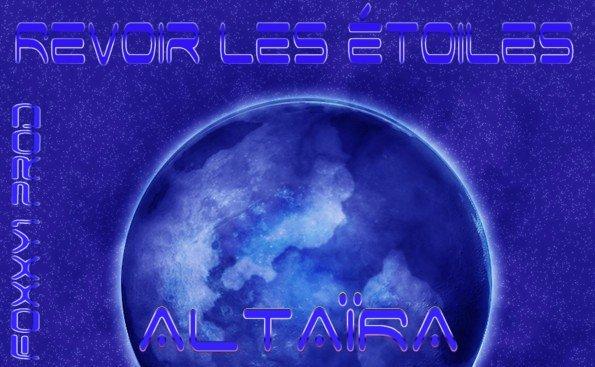 Altaïra : Revoir les étoiles