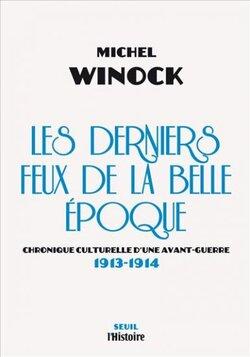 Les derniers feux de la Belle Epoque - Michel Winock