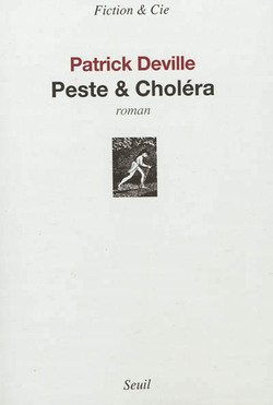 Peste & choléra - Patrick Deville - Seuil (2012)