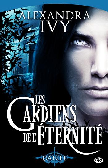 Les gardiens de l'éternité 1- Dante - Alexandra Ivy