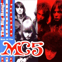 MC5 - The Big Bang ! ~ The Best Of The MC5
