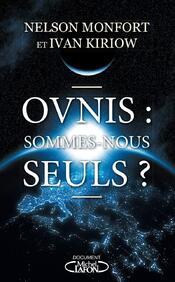Ovnis : sommes-nous seuls ? de Nelson Monfort et Ivan Kiriow