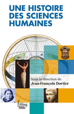 Une Histoire des Sciences humaines - Jean-François Dortier