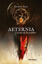aeternia, tome 1, de Gabriel Katz