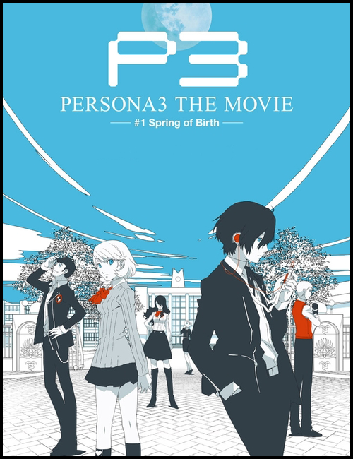 Persona 3 The Movie : Spring Of Birth