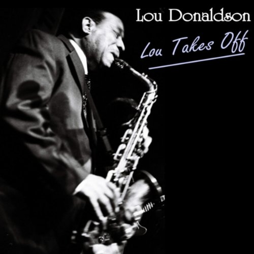 "Lou Donaldson : Album "" Lou Takes Off "" Blue Note Records BLP 1591 [ US ]"