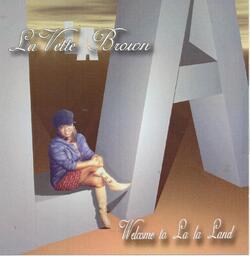LA VETTE BROWN - WELCOME TO LA LA LAND (EP 1999)