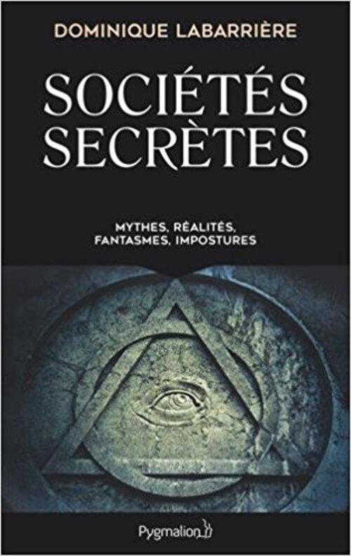 """""""Sociétés Secrètes"""" passionnant pour ceux qui s'intéressent à leurs rituels, origines, mystères et secrets"""