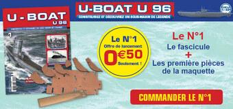 N° 1 construisez le légendaire U-Boat U 96 - Lancement