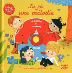 (Chronique de Rafael - 7 ans) La vie est une mélodie d'Isabelle Panek & Thierry Manes
