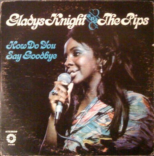 "Gladys Knight & The Pips : Album "" How Do You Say Goodbye "" Springboard Records SPB 4050 [ US ]"