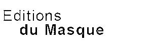 Partenariat # 7 : Éditions  du Masque