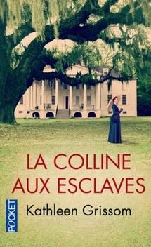 La Colline aux Esclaves ; Kathleen Grissom
