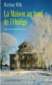 Mariusz Wilk-La Maison au bord de l'Oniégo