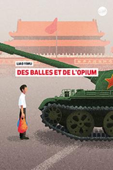 Des balles et de l'opium  -  Liao Yiwu