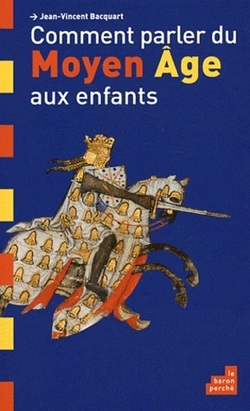 Comment parler du Moyen Age aux enfants