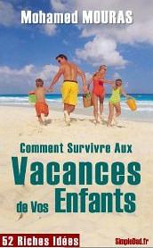 """""""Comment survivre aux vacances ..."""" M.Mouras"""