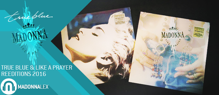 Reeditions 2016 de True Blue et Like A Prayer