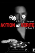Action ou Vérité - Vol1 (Lilly Sweet)