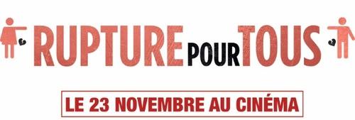 RUPTURE POUR TOUS (BANDE ANNONCE) avec Benjamin Lavernhe, Elisa Ruschke, Aïssa Maiga, Camille Chamoux - Le 23 novembre 2016 au cinéma