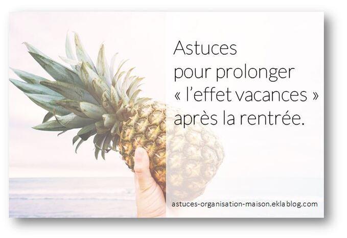 ✿ Astuces pour prolonger « l'effet vacances » après la rentrée