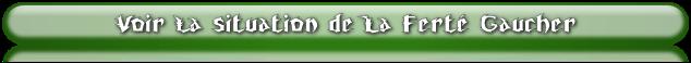 Voir la situation de La Ferté Gaucher - La Bégonnerie