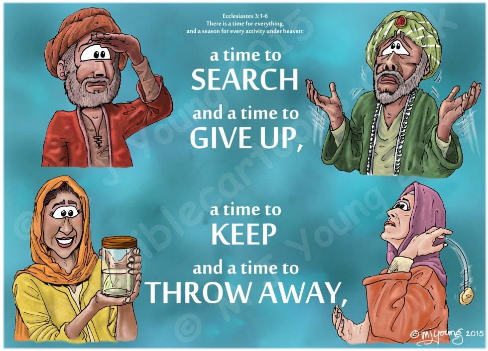 Ecclesiastes 03 - A time for everything - Scene 05 - Search, give up, keep, throw