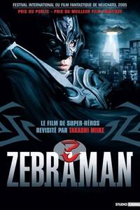 Zebraman : Enseignant, Shinichi n'est repecté ni dans son travail (ses élèves se moquent de lui) ni dans sa famille (sa femme le trompe). Exaspéré par cette morne existence, il décide de se fabriquer le costume de Zebraman, le super-héros de son enfance et de partir à l'aventure...-----... Date de sortie: 2006  Première sortie : 30 janvier 2004 (Pays-Bas)  Réalisateur: Takashi Miike  Acteur: Sho Aikawa, Kyoka Suzuki, Teruyoshi Uchimura  Genre: Comédie, Fantastique  Nationalité japonais  Durée: 01h55min
