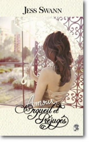 """""""Amour, Orgueil et Préjugés"""" de Jess Swann"""