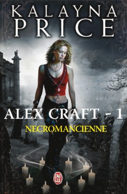 Alex Craft, t1, Nécromancienne