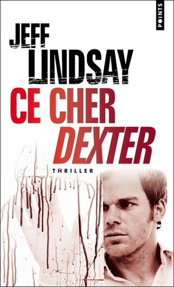 Ce cher Dexter - Jeff Lindsay