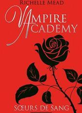 Vampire Academy, tome 1: Soeurs de sang