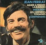 Aimer à Perdre La Raison - Jean Ferrat