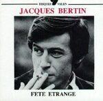 Je voudrais une fête étrange et très calme de Jacques Bertin
