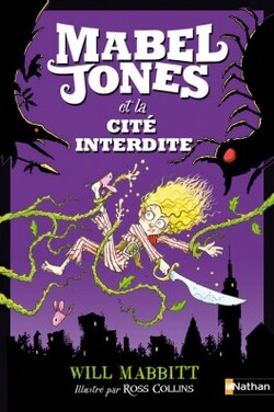 Mabel Jones et la cité interdite de Will MABBITT