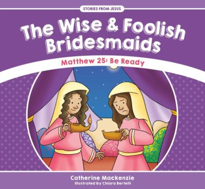 The Wise And Foolish Bridesmaids - Slightly Imperfect  -     By: Catherine MacKenzie