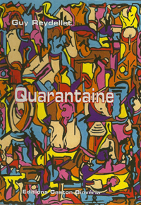 """QUARANTAINE"" de Guy Reydellet"
