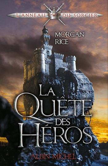 L'anneau du sorcier 1- Le quête des héros - Morgan Rice