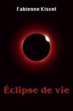 Eclipse de vie, de Fabienne Kisvel
