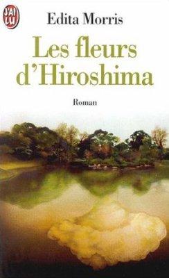 Edita Morris : Les fleurs d'Hiroshima