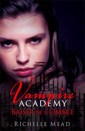 """Vampire Academy"" T.3 de Richelle Mead"